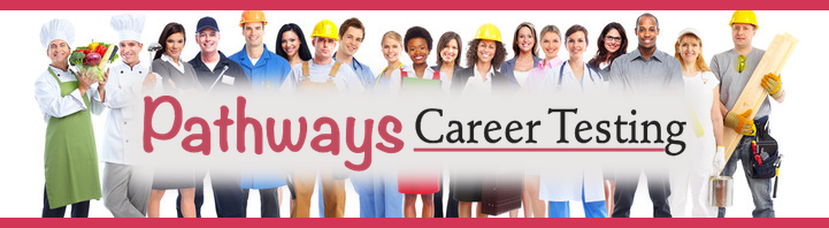 Pathways Career Testing—Helping connect the right person to the right job.